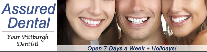 Assured Dental Care | Your Pittsburgh dentist. Open 7 Days a Week + Holidays!